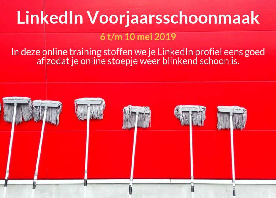 LinkedIn Voorjaarsschoonmaak